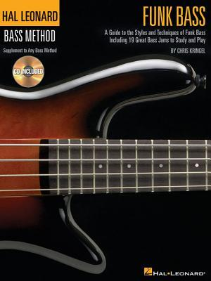 Funk Bass: A Guide to the Techniques and Philosophies of Funk Bass Chris Kringel