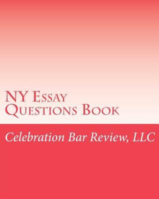 NY Essay Questions Book  by  Celebration Bar Review LLC