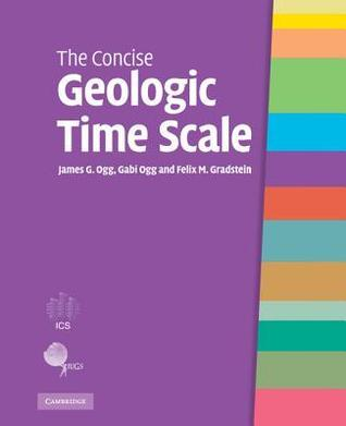 The Concise Geologic Time Scale James G. Ogg
