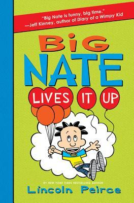 Big Nate Lives It Up (Big Nate Novels, #7)  by  Lincoln Peirce