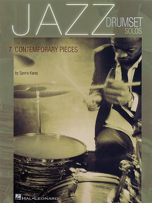 Jazz Drumset Solos: Seven Contemporary Pieces  by  Sperie Karas