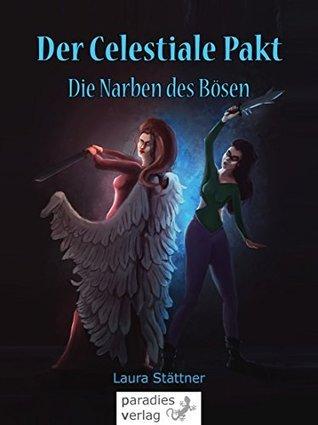Der Celestiale Pakt - Band 1: Die Narben des Bösen  by  Laura Stättner