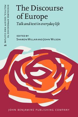 The Discourse of Europe: Talk and Text in Everyday Life  by  Sharon Millar