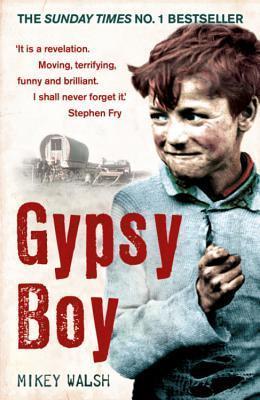 Gypsy Boy: One Boys Struggle To Escape From A Secret World  by  Mikey Walsh