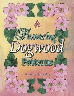Flowering Dogwood Patterns Bonnie K. Browning