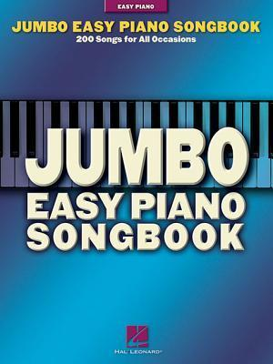 Jumbo Easy Piano Songbook: 200 Songs for All Occasions  by  Hal Leonard Publishing Company