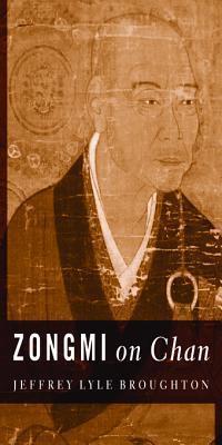 Zongmi on Chan  by  Jeffrey L Broughton