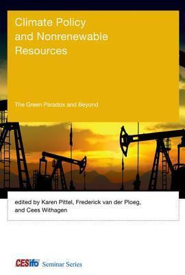 Climate Policy and Nonrenewable Resources: The Green Paradox and Beyond  by  Karen Pittel