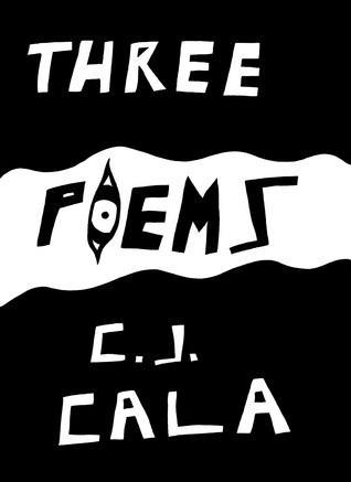Three Poems  by  C.J. Cala