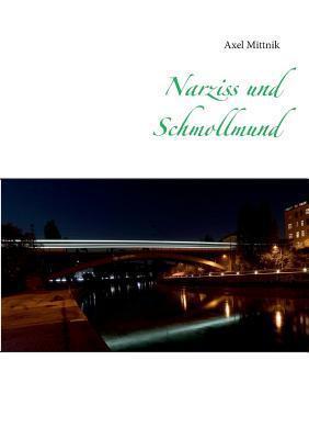 Narziss und Schmollmund Axel Mittnik