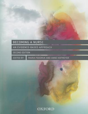 Becoming a Nurse: An Evidence Based Approach Maria Fedoruk