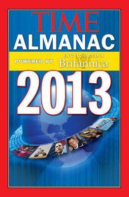TIME Almanac 2013: Powered By Encyclopedia Britannica  by  Kelly Knauer