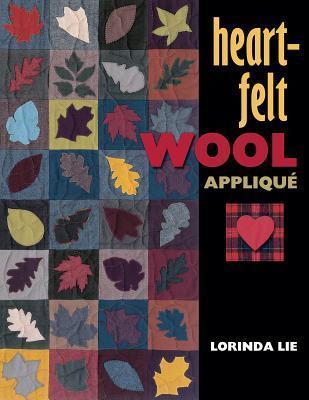 Heart-Felt Wool Applique  by  Lorinda Lie