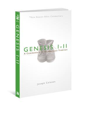 Genesis 1-11: A Commentary in the Wesleyan Tradition Joseph Coleson