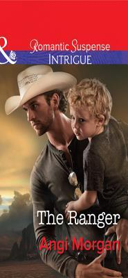 The Ranger (Mills & Boon Intrigue) (West Texas Watchmen - Book 3)  by  Angi Morgan