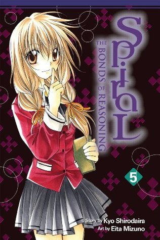 Spiral, Vol. 5: The Bonds of Reasoning: v. 5  by  Kyo Shirodaira