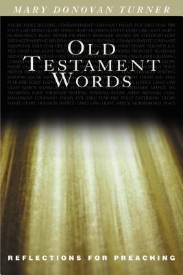 Old Testament Words: Reflections for Preaching Mary Donovan Turner