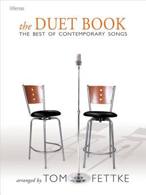 The Duet Book: The Best of Contemporary Songs  by  Tom Fettke
