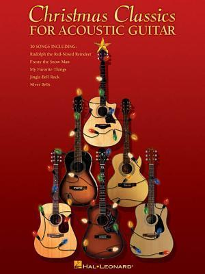 Christmas Classics for Acoustic Guitar Hal Leonard Publishing Company