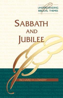 Sabbath and Jubilee  by  R.H. Lowery