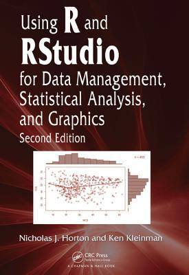 Using R and Rstudio for Data Management, Statistical Analysis and Graphics, Second Edition  by  Nicholas J Horton