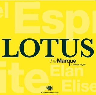 Lotus The Marque: The complete history of Lotus cars William  Taylor