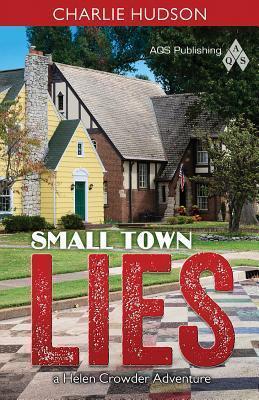 Small Town Lies: A Helen Crowder Adventure  by  Charlie Hudson
