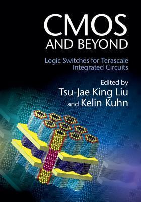 CMOS and Beyond: Logic Switches for Terascale Integrated Circuits  by  Kelin Kuhn