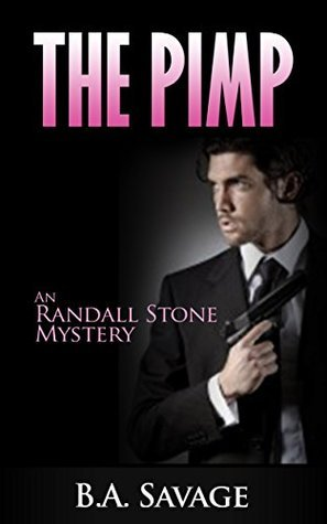 The Pimp: An Randall Stone Mystery  by  B.A. Savage