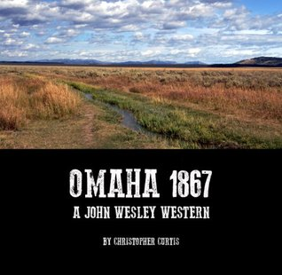 OMAHA 1867  by  Christopher Curtis