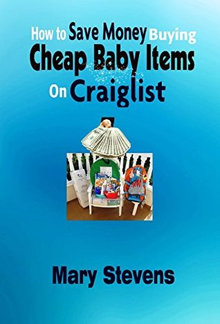 How to Save Money Buying Cheap Baby Items on Craiglist Mary Stevens
