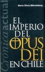 El imperio del Opus Dei en Chile María Olivia Mönckeberg