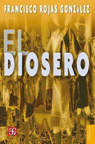 El diosero  by  Francisco Rojas González