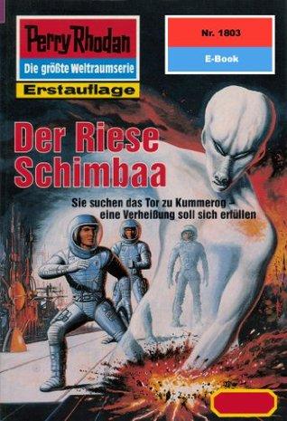 Perry Rhodan 1803: Der Riese Schimbaa (Heftroman): Perry Rhodan-Zyklus Die Tolkander  by  Hubert Haensel