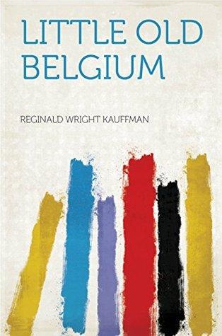 Little Old Belgium  by  Kauffman