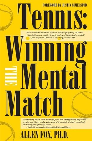 Tennis:Winning the Mental Match  by  Allen Fox