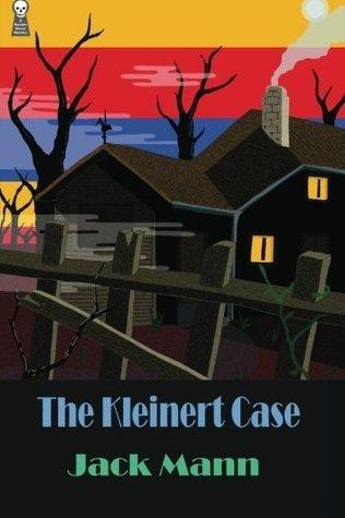 The Kleinert Case  by  Jack Mann