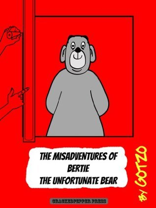 Bertie the Unfortunate Bear Gotzo