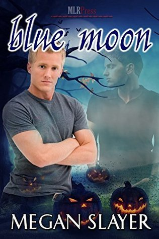 Blue Moon (Scare This! Book 2)  by  Megan Slayer