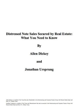 Distressed Note Sales Secured  by  Real Estate: What You Need to Know by Allen Dickey