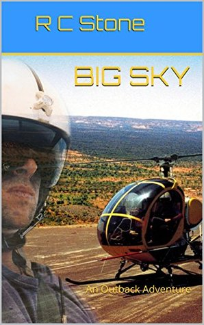 Big Sky: An Outback Adventure  by  R C Stone