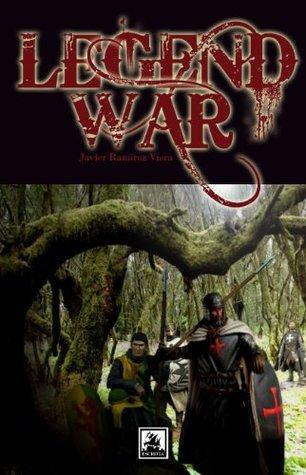 Legend War (Chapter One) (Legend War Series Book 1)  by  javier ramirez viera