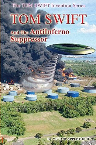Tom Swift and the AntiInferno Suppressor (Tom Swift Invention Series Book 11)  by  Thomas Hudson
