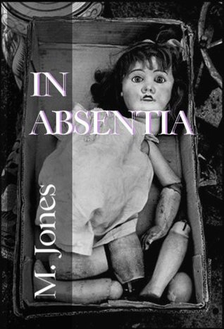 In Absentia  by  M. Jones