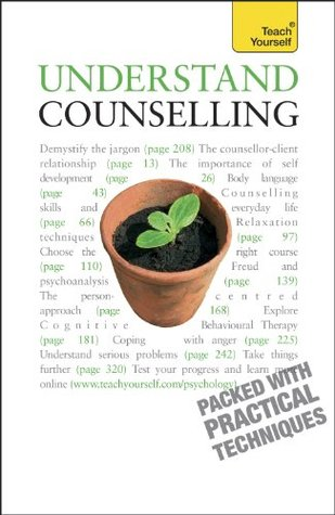 Understand Counselling: Teach Yourself: Learn Counselling Skills For Any Situations  by  Aileen Milne