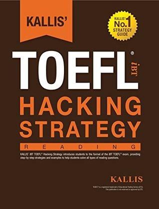 KALLIS iBT TOEFL Hacking Strategy: Reading  by  Kallis