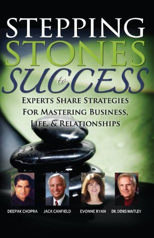 Stepping Stones To Success: Experts Share Strategies For Mastering Business, Life and Relationships Evonne Ryan