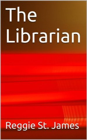 The Librarian  by  Reggie St. James