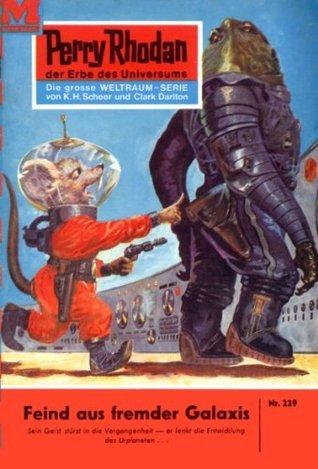 Perry Rhodan 229: Feind aus fremder Galaxis (Heftroman): Perry Rhodan-Zyklus Die Meister der Insel Clark Darlton
