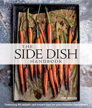 The Side Dish Handbook  by  Tori Ritchie